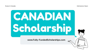 Canadian Scholarships 2022-2023 Apply & Win a Fully Funded Scholarship in Canada