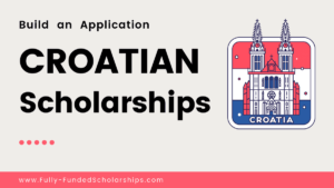 Croatia Scholarships 2022-2023 Submit Your Complete Application Now