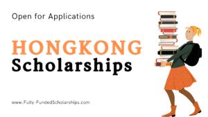 Hongkong Scholarships 2022 Accepting Student Applications Now