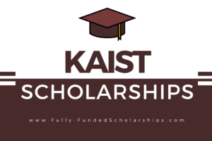 KAIST Scholarships 2022-2023 Submit an Application Today!