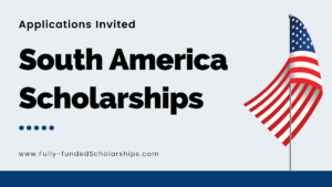 Scholarships in South America in 2022-2023