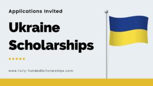 Ukraine Scholarships 2022-2023 Avail Free Education in Ukrainian University