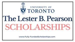 2022-2023 Lester B. Pearson International Scholarships at the University of Toronto