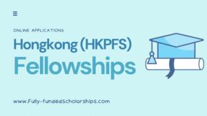 Hongkong HKPFS Fellowships 2022 Application Website