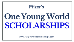 Pfizer – One Young World Scholarships 2022-2023