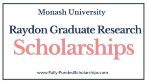 Raydon Graduate Research Scholarships 2022-2023 at Monash University
