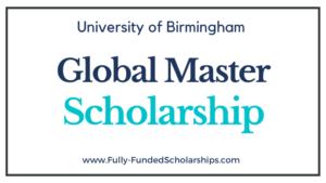 University of Birmingham Global Master Scholarship 2022-2023