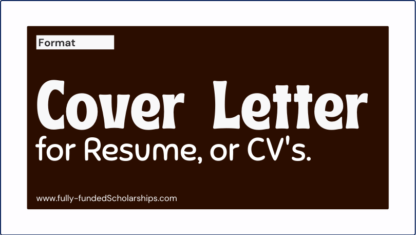 Cover Letters For Resume Curriculum Vitae Cv Format And Samples Fully Funded Scholarships 2022 2023