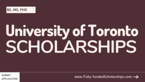 University of Toronto (U of T) Scholarships Applications Accepted!