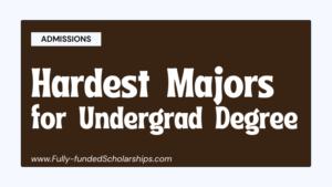 10 Hardest Majors for Bachelor Degree