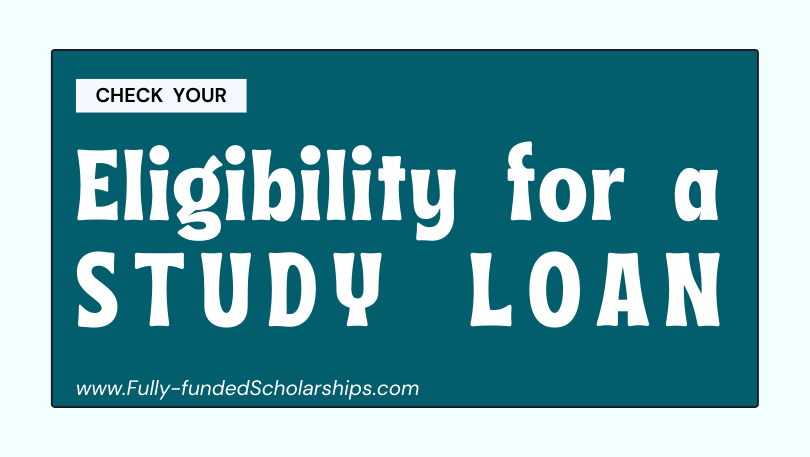 Study Loan Application Requirements and Eligibility Criteria