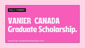 Vanier Canada Graduate Scholarships